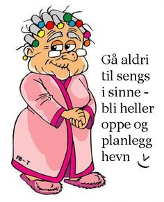 gå aldri til sengs... Insprational Quotes, Best Quotes, Life Quotes, Proverbs Quotes, Love Languages, Verse, Funny Signs, Norway, Wise Words