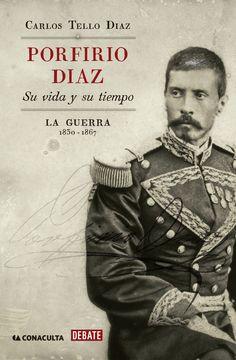 Porfirio Díaz, su vida y su tiempo de Carlos Tello Díaz