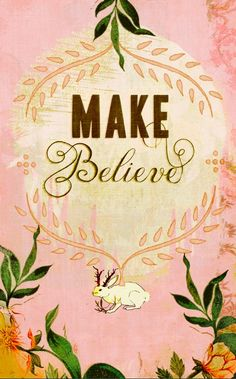 Make Believe small print  inspirational print for by pleasebestill, $25.00