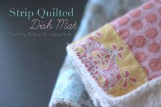 Strip Quilted Dish Mat- I think this could translate into an equally sweet baby blankie! Sewing Hacks, Sewing Tutorials, Sewing Projects, Sewing Class, Love Sewing, Sewing Men, Quilt Patterns, Sewing Patterns, Old Towels