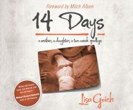 14 Days: A Mother, A Daughter, A Two Week Goodbye by Lisa Goich-Andreadis, Mitch Albom