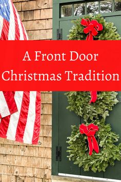 A Front Door Christmas Tradition Cottage Christmas, Christmas Home, Christmas Ideas, Beautiful Family, Beautiful Homes, Outdoor Christmas Decorations, Holiday Decor, Outdoor Decor, New England Cottage