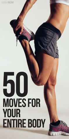 50 Moves to Work Out Your Entire Body #fullbody #fitness #workout