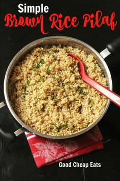 Simple Brown Rice Pilaf | Good Cheap Eats