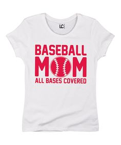 Look what I found on #zulily! White 'Baseball Mom All Bases Covered' Tee by Sporteez #zulilyfinds