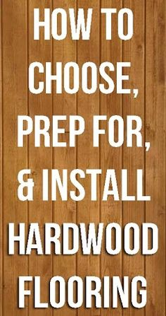 Tips from DIYers on choosing, prepping, and installing hardwood floors. Totally possible to do it yourself!