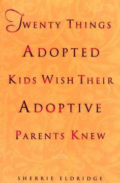 Twenty Things Adopted Kids Wish Their Adoptive Parents Knew (Paperback) by…