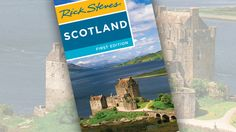 Scotland Itinerary: Where to Go in Scotland by Rick Steves