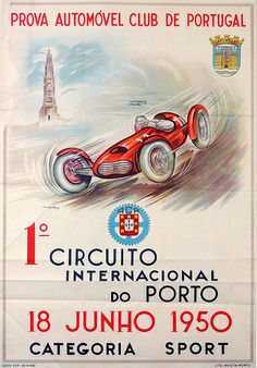 1950 I Circuito Internacional do Porto F1 Posters, Poster Ads, Music Posters, Pin Ups Vintage, Vintage Race Car, Grand Prix, Classic Motors, Classic Cars, Gp F1
