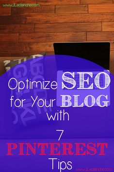 How #Pinterest can #Improve your #Blog #SEO effect by #simple and #efficient #Tips for #maximize your #visibility and #result on #SearchEngine, #Google, and #SocialMedia  http://jleclainche.com/7-tips-to-optimize-your-blogs-seo-with-pinterest/