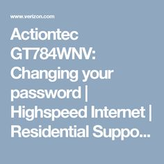 actiontec gt784wnv changing your password highspeed internet residential support verizon