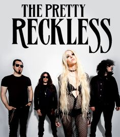 The Pretty Reckless  My second favorite band