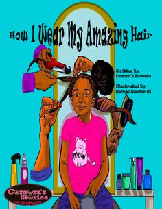 """Read """"How I Wear My Amazing Hair"""" by Comora's Parents available from Rakuten Kobo. How I Wear My Amazing Hair is a celebration of the beauty and the versatility of natural hair, while recognizing the mag. African American Books, American Children, Black History Books, Black Books, Good Books, Books To Read, My Books, Black Authors, Personalized Books"""