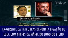 Ex-gerente da Petrobras denuncia ligação de Lula com chefes da máfia do ...