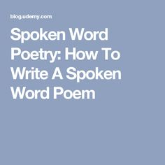 Spoken Word Poetry: How To Write A Spoken Word Poem