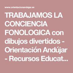 TRABAJAMOS LA CONCIENCIA FONOLOGICA con dibujos divertidos - Orientación Andújar - Recursos Educativos