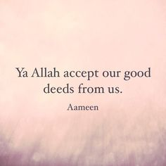 Be consistent in good deeds No matter how small #Ameen