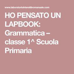 HO PENSATO UN LAPBOOK: Grammatica – classe 1^ Scuola Primaria