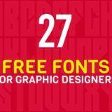 27 fuentes tipográficas libres para diseñadores gráficos