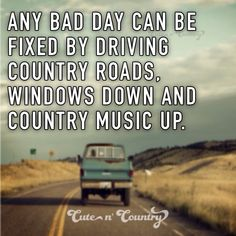 Country music-It's so true. I would never believe in if it wouldn't helped with me. Last year,  good guy , his attention , his kind words , his support when I felt down and country music saved me.