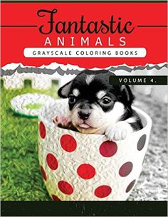 Amazon.com: Fantastic Animals Book 4: Animals Grayscale coloring books for adults Relaxation Art Therapy for Busy People (Adult Coloring Books Series, grayscale ... (Animals Coloring Book Series) (Volume 4) (9781535121248): Grayscale Publishing: Books
