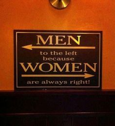 Women are always right even ifs get are wrong