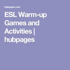 ESL Warm-up Games and Activities | hubpages