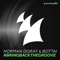 Norman Doray & Bottai - #BringBackTheGroove [OUT NOW] by Armada Music on SoundCloud