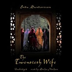 "Another must-listen from my #AudibleApp: ""The Twentieth Wife"" by Indu Sundaresan, narrated by Sneha Mathan."
