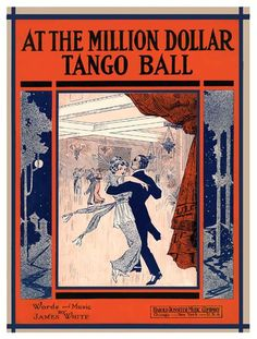 Vintage Song Poster - At The Million Dollar Tango Ball Tango Art, Tango Dance, Tango Dress, Fashion Illustration Vintage, Fashion Illustrations, Old Sheet Music, All About Dance, Argentine Tango, It Takes Two