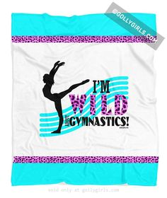 Golly Girls: I'm Wild About Gymnastics Fleece Blanket only at gollygirls.com