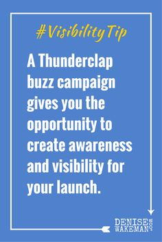 A Thunderclap buzz campaign gives you the opportunity to create awareness and visibility for your launch.