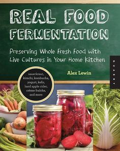 Alex Lewin's new book: real food fermentation is finally out!  Check out my review.