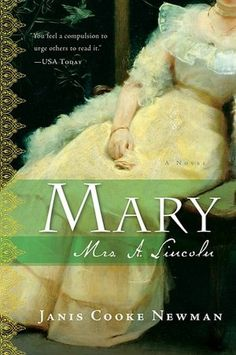 Thought Mary Todd Lincoln was just Abe's crazy wife? This historical fiction novel may change how you think about this fascinating first lady.