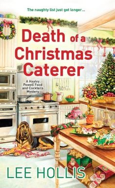 Death of a Christmas Caterer (A Hayley Powell Food and Cocktails Mystery series Book 5) by Lee Hollis, http://www.amazon.com/dp/B00J7W1EIO/ref=cm_sw_r_pi_dp_uh1Mub1V959M7