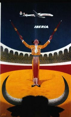 Iberia Airlines * Spain #travel #poster 1963 The year of my first trip to Spain. Fell head over heels for bullfighter Curro Romero.