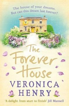 The Forever House: A feel-good summer page-turner by Vero...
