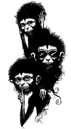 hear no, see no, speak no evil. The three wise monkeys