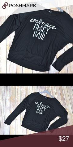 🔴FLASH SALE🔴 Embrace Messy Hair Long Sleeve Very soft t shirt material! No trades. No lowball offers. Tops