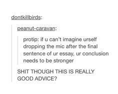 If you can't imagine a mic drop then your conclusion needs to be stronger