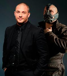 tom and bane...absolutely gorgeous in both