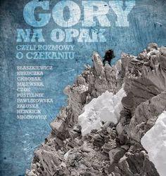 """""""Góry na opak, czyli rozmowy o czekaniu"""" Olga Morawska"""