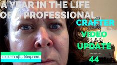 A Year in the Life of a Professional Crafter: Update 44