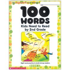 100 Words Kids Need To Read By Grade: Sight Word Practice to Build Strong Readers by Scholastic Inc., Scholastic Inc. Sight Word Practice, Sight Words, Early Learning, Kids Learning, Word Riddles, Content Words, Green School, Summer School, School Fun