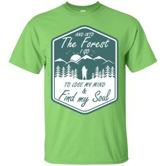 """Lime """"And into the forest I go, to lose my mind and find my soul"""" tee shirts"""