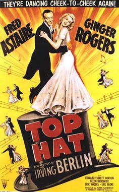Fred Astaire and Ginger Rogers in a poster for the musical film Top Hat (USA, dir. Old Movie Posters, Classic Movie Posters, Cinema Posters, Film Posters, Classic Movies, Ginger Rogers, Fred Astaire, Old Movies, Vintage Movies