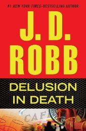 #Literature & #Fiction: Delusion in Death by J.D. Robb. It was just another after-work happy-hour bar downtown, where business professionals unwound with a few drinks . . .until something went terribly wrong. And after twelve minutes of chaos and violence, eighty people lay dead.    Lieutenant Eve Dallas is trying to sort out the inexplicable events. Surviving witnesses talk about seeing things—monsters and swarms of bees.  Click The Pic!