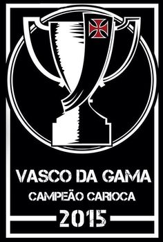 Clube de Regatas da Vasco da Gama. Campeão Carioca2015.  vascodaGama  vasco   DNAcampeão  vascoDNAcampeão d4019a798281a
