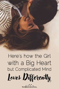 Here's how the Girl with a Big Heart but Complicated Mind Loves Differently