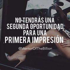 Por eso aprovecha las primeras impresiones  @mentorofthebillion @thementorstore #frases #motivación #inspiración #éxito